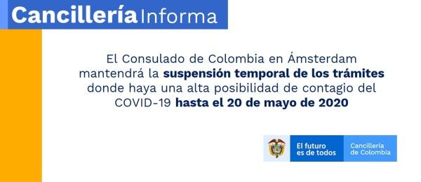 El Consulado de Colombia en Ámsterdam mantendrá la suspensión temporal de los trámites donde haya una alta posibilidad de contagio del COVID-19 hasta el 20 de mayo de 2020