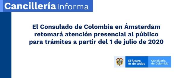 El Consulado de Colombia en Ámsterdam retomará atención presencial al público para trámites a partir del 1 de julio de 2020