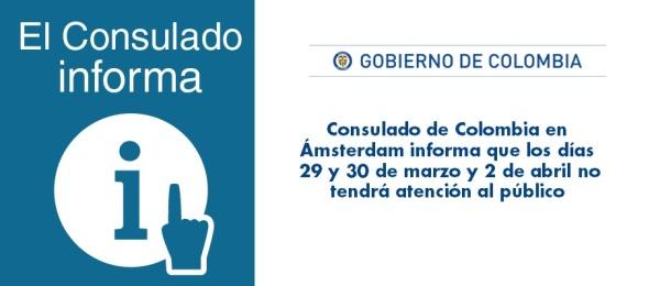 Consulado de Colombia en Ámsterdam informa que los días 29 y 30 de marzo y 2 de abril de 2018 no tendrá atención al público
