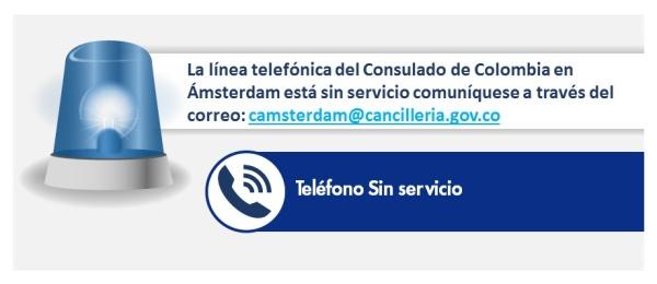 La línea telefónica del Consulado de Colombia en Ámsterdam esta sin servicio comuníquese a través del correo